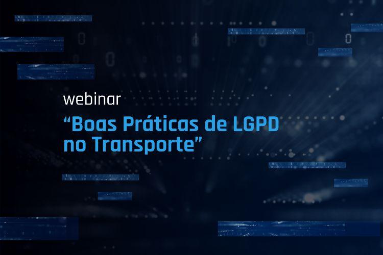 Sistema CNT convida para o webinar Boas Práticas de LGPD no Transporte